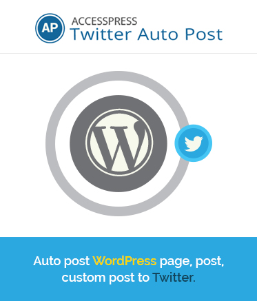 Free WordPress Auto Tweet Plugin – AccessPress Twitter Auto Post