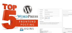 Top 5 frontend posting wordpress plugins