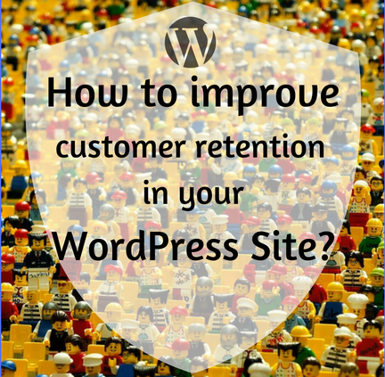 How to Improve Customer Retention on Your WordPress Site? - AccessPress Themes