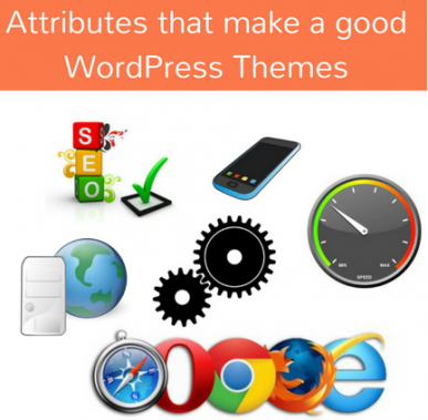 6 Attributes that Make a Good WordPress Theme