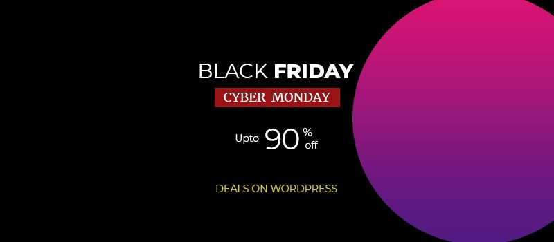 Best WordPress Deals for Black Friday and Cyber Monday 2017