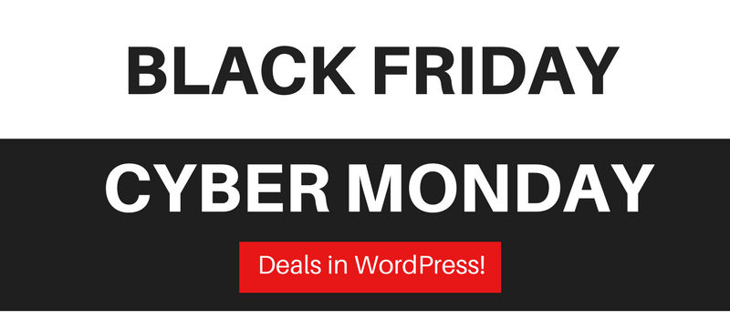 Best WordPress Deals and Discounts for Black Friday & Cyber Monday 2017 - Submit Your Deals!