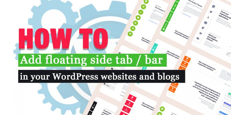 How to add a floating side tab, bar in your WordPress website (step by step guide): tab with HTML content, Twitter feed, contact & subscription form, recent posts, WooCommerce products or  social icons!
