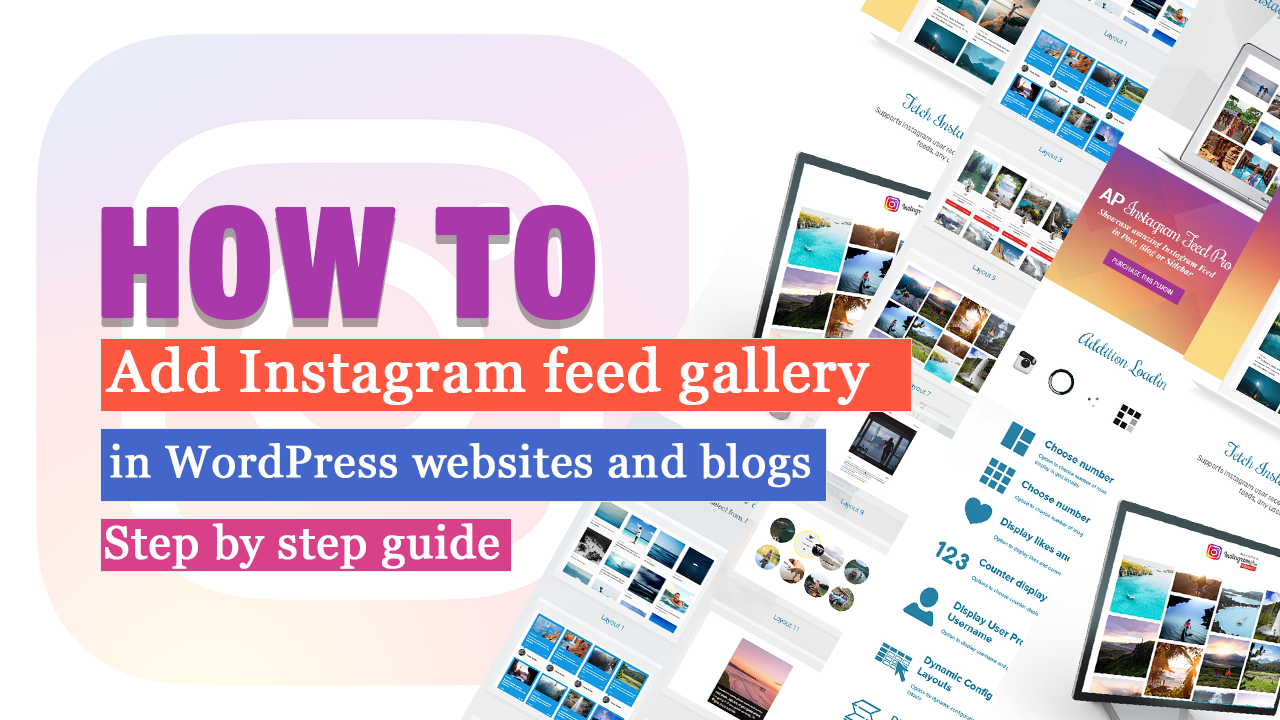 How to add Instagram feed gallery in your WordPress websites and blogs? (step by step guide)