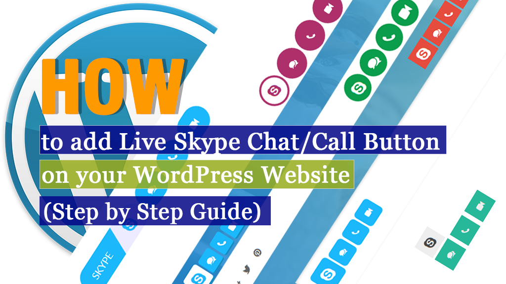How to add Live Skype Chat/Call Button on your WordPress Website? (Step by Step Guide)