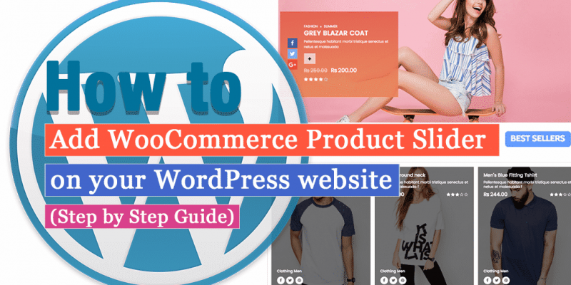 How to add WooCommerce Product Slider on your WordPress Website? (Step by Step Guide)