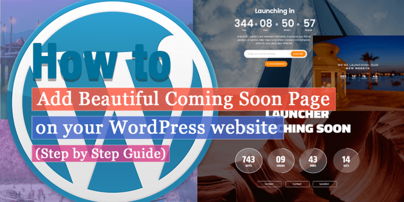 How to create a beautiful Coming Soon Landing Page on your WordPress website? (Step by Step Guide)