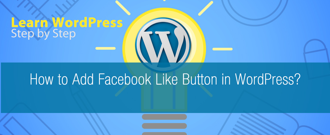 How to Add Facebook Like Button in WordPress?