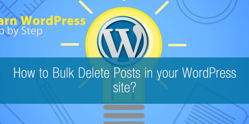 How to Bulk Delete Posts in your WordPress site?