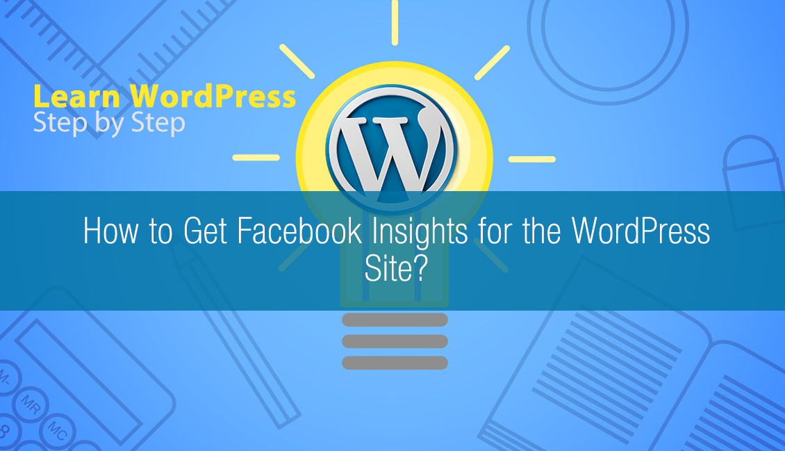 How to Get the Facebook Insights for WordPress Site