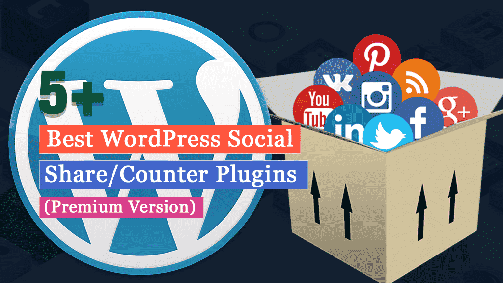 Best WordPress Social Media Share/Counter Plugins (Premium Version)