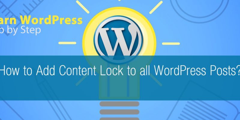 How to Add Content Lock to all WordPress Posts?