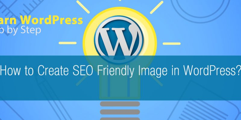 How to create SEO Friendly images in WordPress
