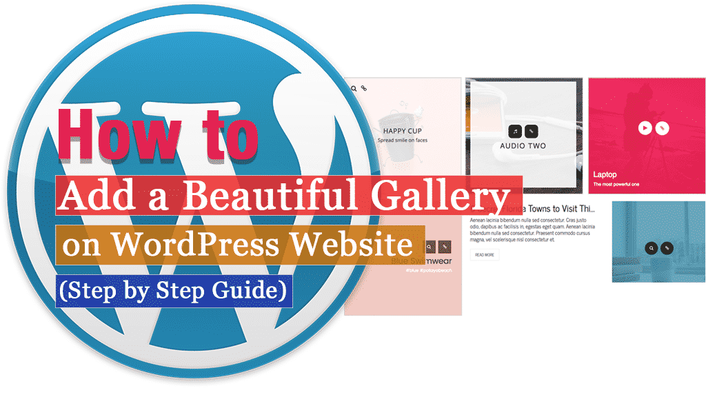How to Add A Beautiful Gallery on WordPress Website? (Step by Step Guide)