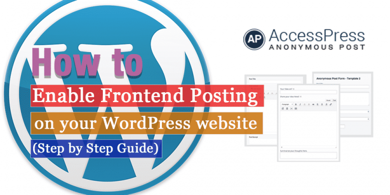 How to Enable Frontend Posting on WordPress website? (Step by Step Guide)