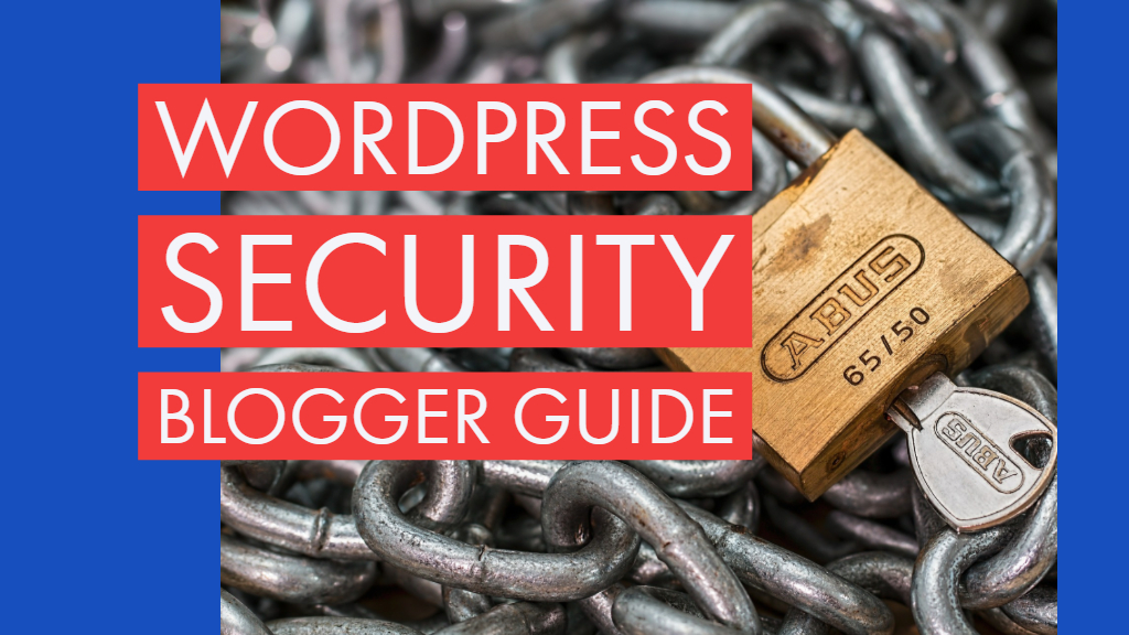 wordpress security blogger guide