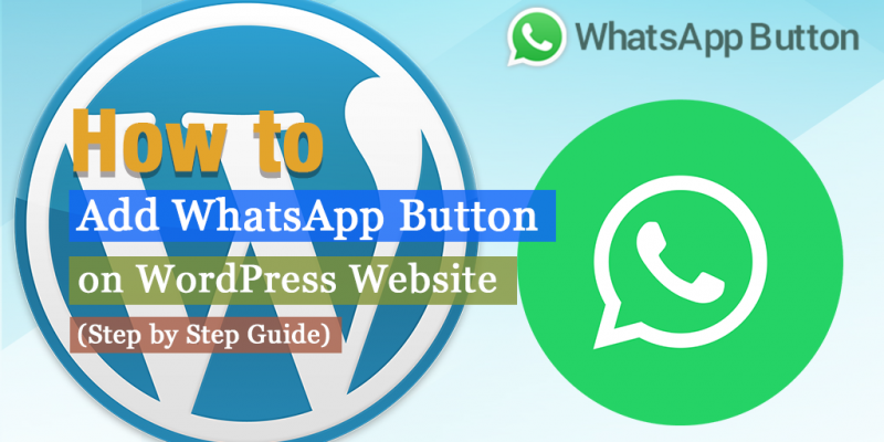 How to Add WhatsApp Contact Buttons on WordPress Website?
