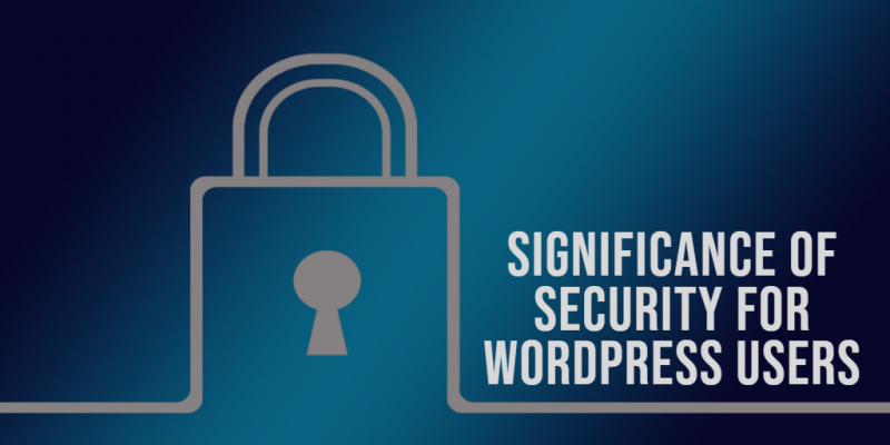 Significance of Security for WordPress Users