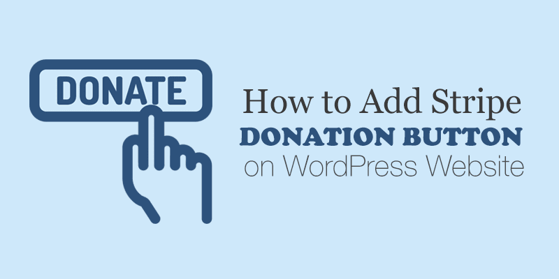 How to Add Stripe Donate Button on WordPress?