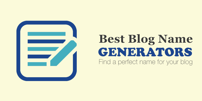 9 Best Blog Name Generators (Find a perfect name for your blog)
