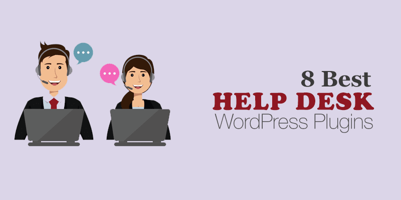 8 Best WordPress Help Desk Plugins (Support help desk, tickets, forum, online chat, CRM and more...)