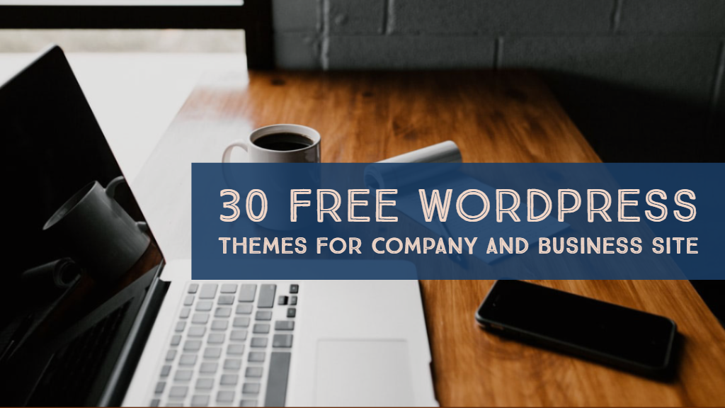 30+ Free WordPress Themes For Company and Business Site