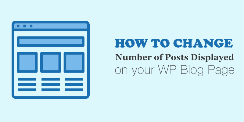 How to Change the Number of Posts Displayed on your WordPress Blog Page?