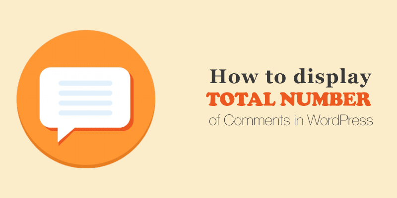 How to Display the Total Number of Comments on WordPress?