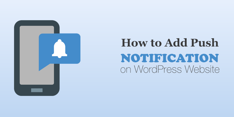 Add Push Notification in WordPress Website
