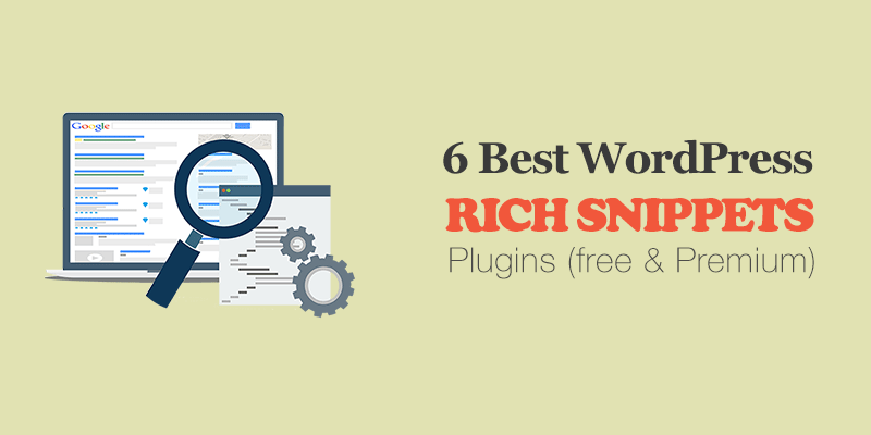 6 Best WordPress Rich Snippets Plugins