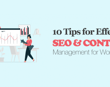 10 Tips for Effective SEO and Content Management for WordPress