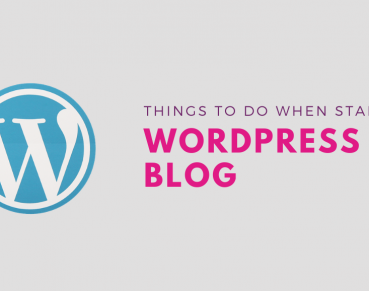 Things to do when starting WordPress Blog