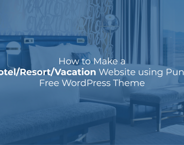 How to Make Hotel Resort Vacation Website using Punte Free WordPress Theme