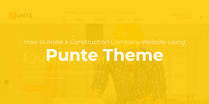 How to Make a Construction Company Website Using Punte Theme