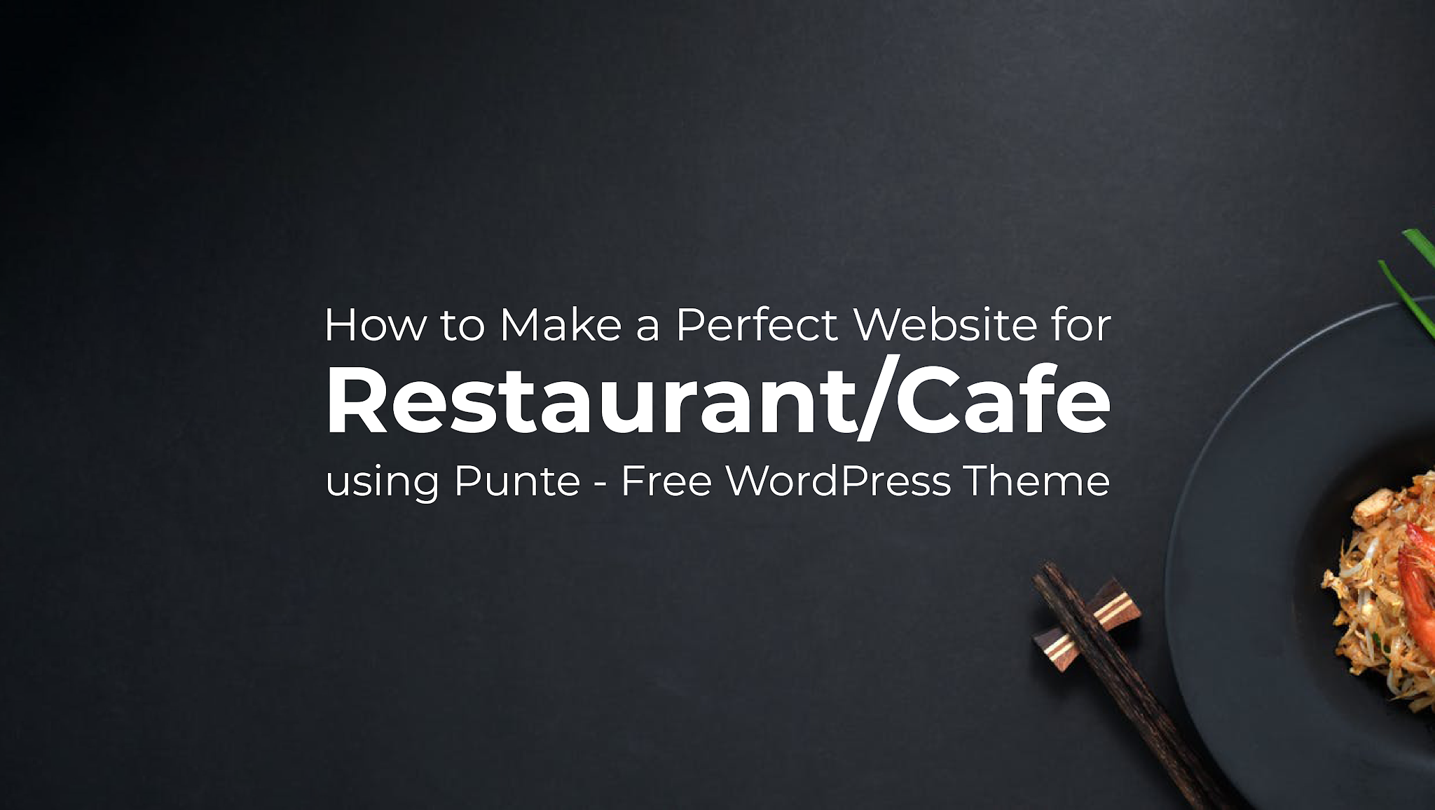 How to Make a Perfect Website for Restaurant using Punte - Free WordPress Theme