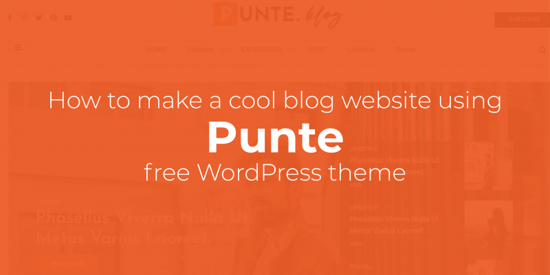 How to make a cool blog website using Punte - free WordPress theme