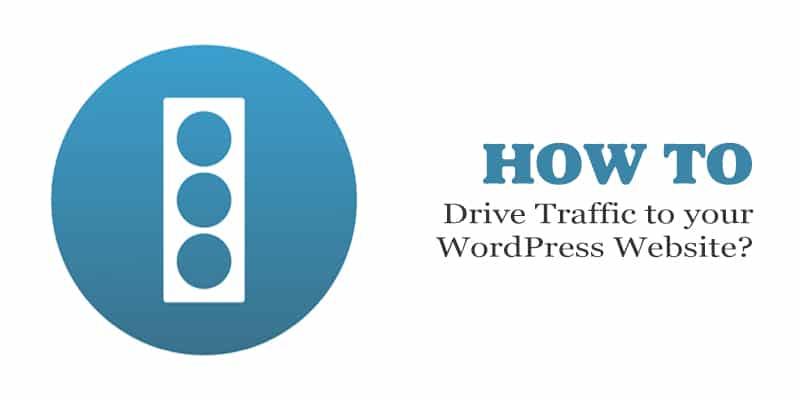 How to Drive Traffic to your WordPress Website