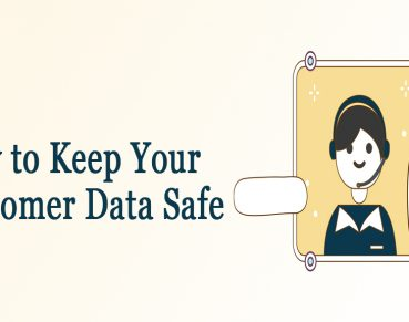 How to Keep Your Customer Data Safe